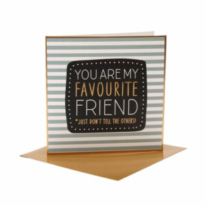 You Are My Favourite Friend Greeting Card