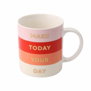 GET IT GIRL 'MAKE TODAY YOUR DAY' MUG